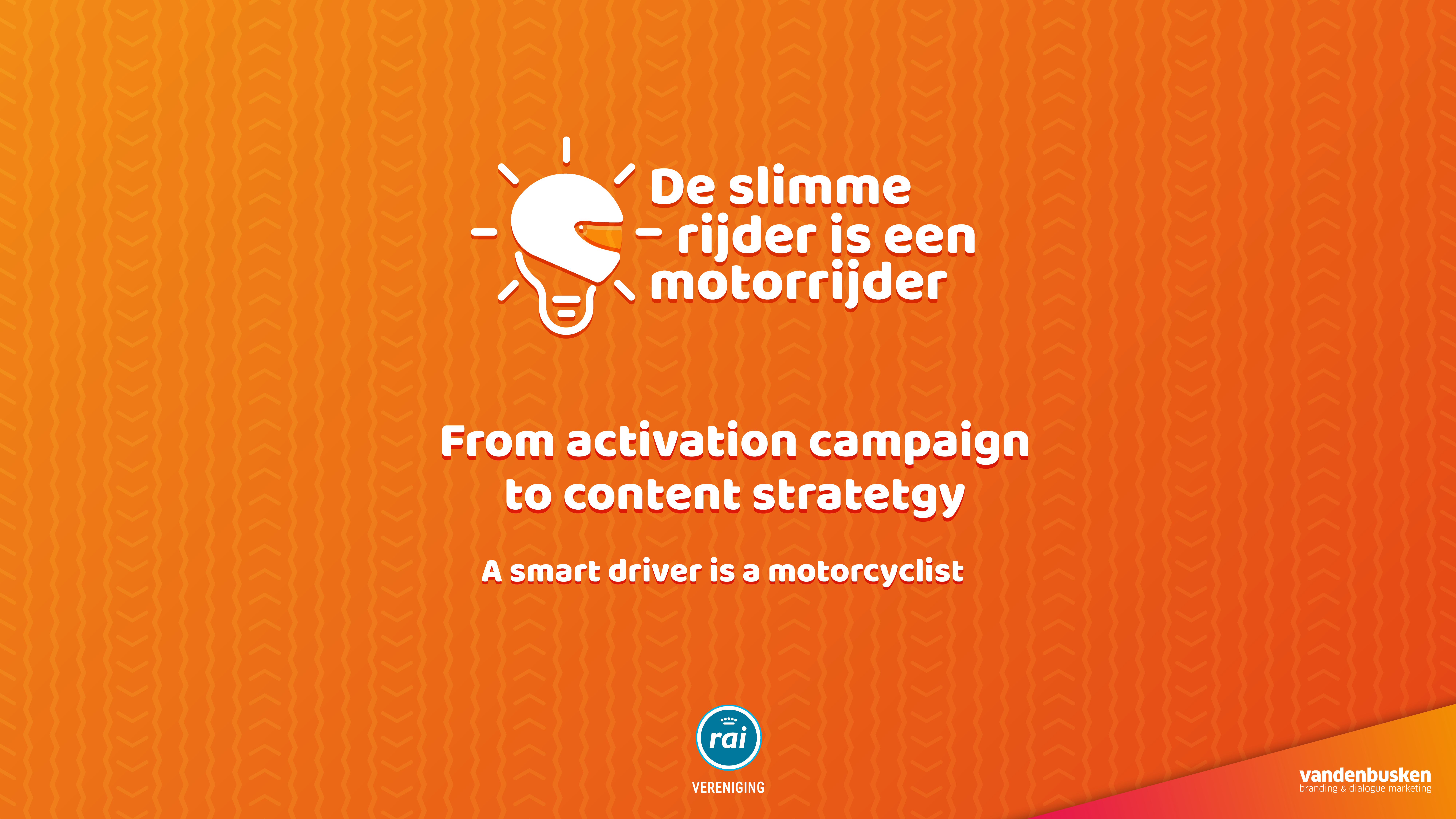 From activation campaign to content strategy A smart driver is a motorcyclist