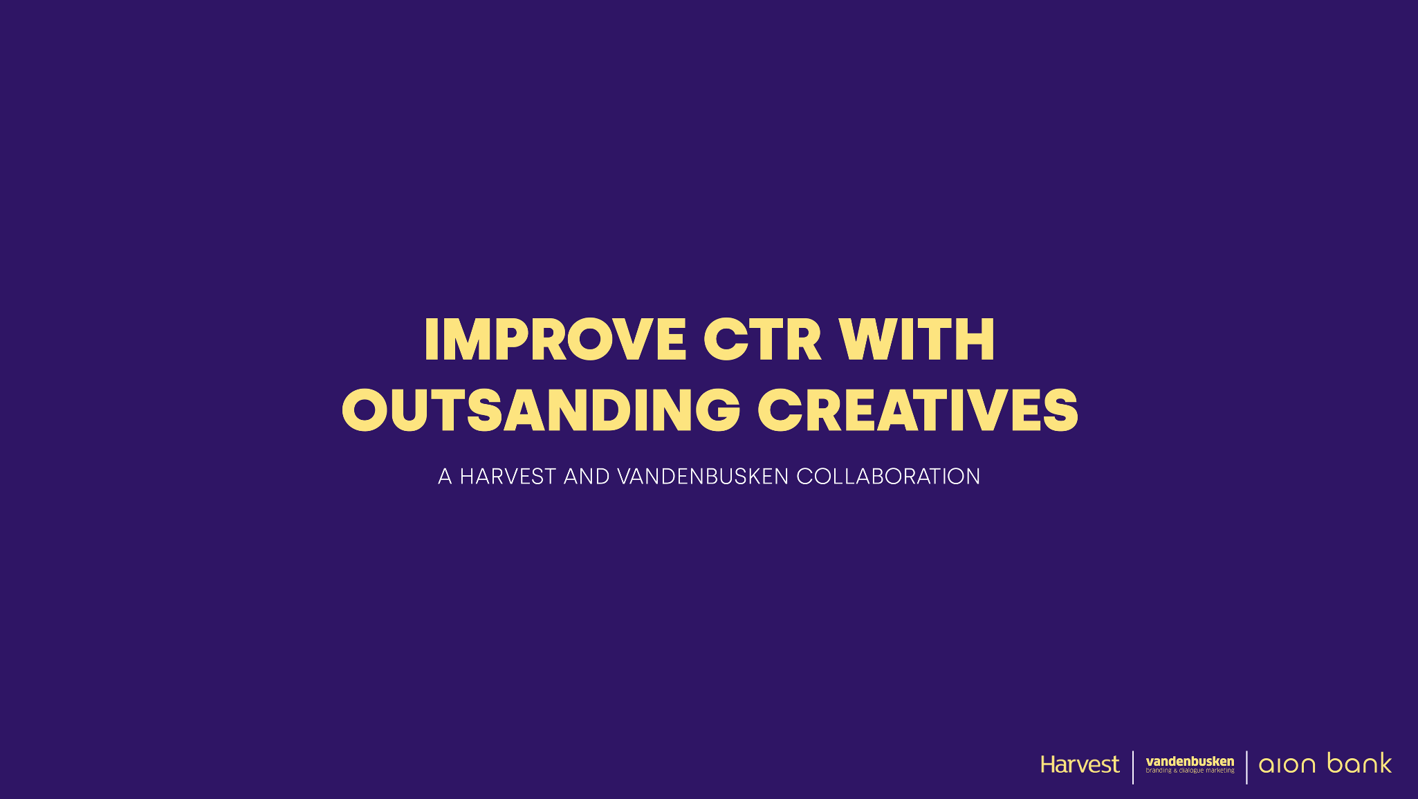 Improve CTR with outsanding creatives (Collaboration with Harvest Digital)