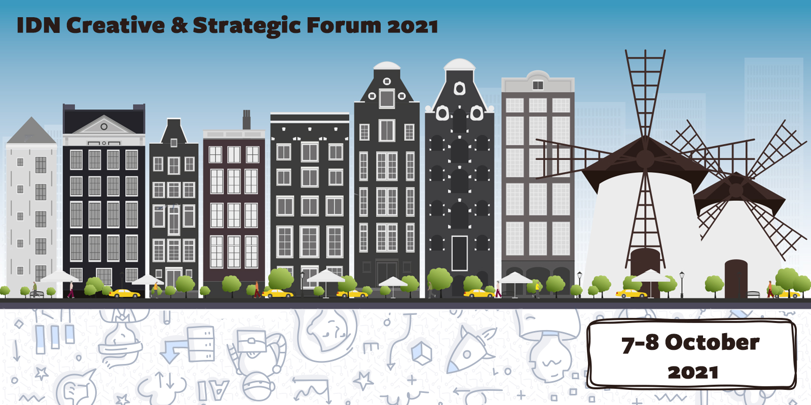 IDN Creative & Strategic Forum 2021 is taking place in Amsterdam